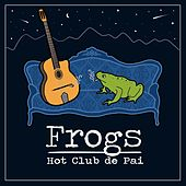 Frogs de Le Hot Club De Pai