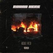 Round Here by Rockie Fresh