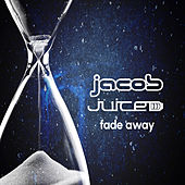 Fade Away by Jacob