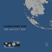 Are am Eye? The 2019 Remixes von Commander Tom