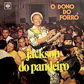 O Dono do Forró von Jackson Do Pandeiro