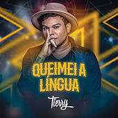 Queimei a Língua by Tierry