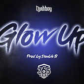 Glow Up by Djahboy