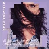Come Closer von Amba Shepherd