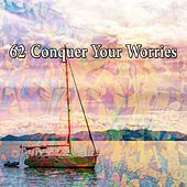 62 Conquer Your Worries de Zen Meditation and Natural White Noise and New Age Deep Massage