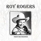 Roy Rogers - First Recordings by Roy Rogers