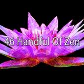 46 Handful of Zen von Music For Meditation