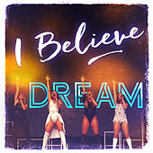 I Believe by Dream