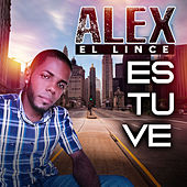 Estuve by Alex El Lince