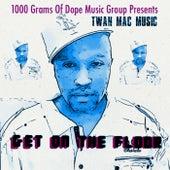 Get On The Floor by Twan Mac Music