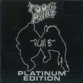 Plan B (Platinum Edition) von Too Phat