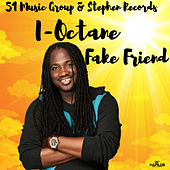 Fake Friend de I-Octane