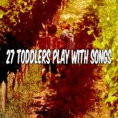 27 Toddlers Play with Songs de Canciones Para Niños