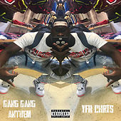 Gang Gang Anthem by YFK Chris