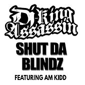 Shut Da Blindz de Dj King Assassin