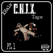 C.H.I.X. Tape, Pt. 1 by Xhale