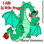 I Am (A Little Dragon) by Marco Akamawa