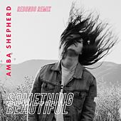 Something Beautiful (Redondo Remix) von Amba Shepherd