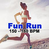 Fun Run (150-160 Bpm) the Best Running Songs to Boost Your Motivation and Progress Your Run de Various Artists