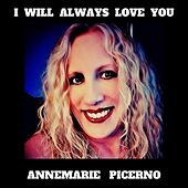 I Will Always Love You von Annemarie Picerno