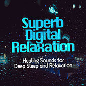 Superb Digital Relaxation de Healing Sounds for Deep Sleep and Relaxation
