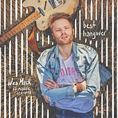 Best Hangover by Wes Mack