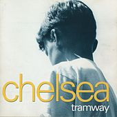 Tramway by Chelsea