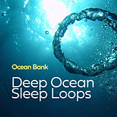 Deep Ocean Sleep Loops von Ocean Bank