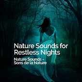 Nature Sounds for Restful Nights by Nature Sounds - Sons de la nature