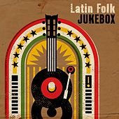 Latin Folk Jukebox di Various Artists