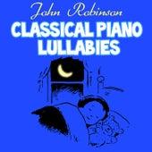 Classical Piano Lullabies (Vol. 1) by John Robinson