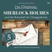 Sherlock Holmes und die Botschaft der Orangenkerne (Die Originale: Die alten Fälle neu 5) von Sherlock Holmes