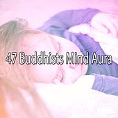47 Buddhists Mind Aura von S.P.A