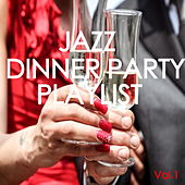 Jazz Dinner Party Playlist:Vol.1 de Various Artists
