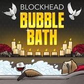 Bubble Bath by Blockhead