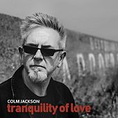 Tranquility of Love by Colm Jackson