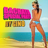 Bachata Special Party By Gino de Various Artists