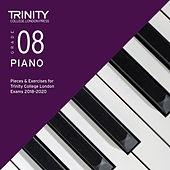 Grade 08 Piano Pieces & Exercises for Trinity College London Exams 2018-2020 de Trinity College London Press