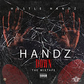 Handz Down (The Mixtape) by Hustle Handz