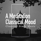 A Meditation Classical Mood by Classical Study Music (1)
