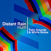 Distant Rain Hum by Rain Sounds and White Noise