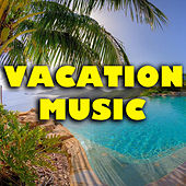 Vacation Music by Various Artists