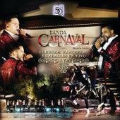 Corridos, Rancheras Y Caballos En Vivo de Banda Carnaval