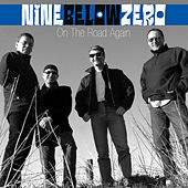 On the Road Again ( Live ) de Nine Below Zero
