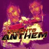 Toronto Anthem de Ift Prod
