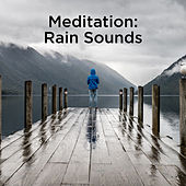 Meditation: Rain Sounds by Rain Sounds