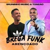 Brega Funk Abençoado de Bruninho Music
