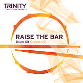 Raise the Bar Drum Kit Grades 1-2 de Trinity College London Press