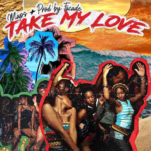 Take My Love by Maps
