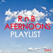 R n B Afternoons Playlist Vol.2 by Various Artists
